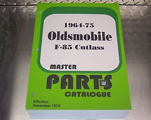 Cutlass F85 Master Parts Catalog 64 1975 Nov 74 Printing