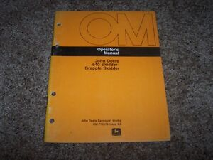 John Deere 640 Grapple Skidder Owner Operator Maintenance Manual Omt76073