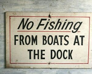 1950 S Original Antique No Fishing From Boats At The Dock Masonite Sign 12 X18