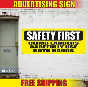 Safety First Climb Ladders Carefully Advertising Banner Vinyl Mesh Decal Sign