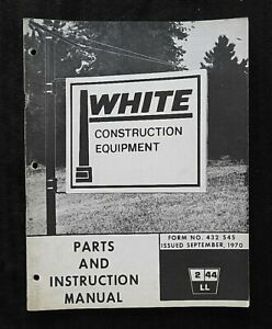 1970 White Construction Equipment 2 44 Ll Loader Tractor Operators Manual Nice