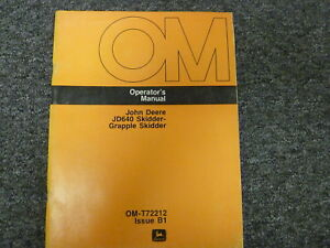 John Deere 640 Grapple Skidder Owner Operator Maintenance Manual Omt72212