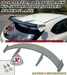Ks Style Add On Rear Roof Spoiler Fiberglass Fits 14 18 Mazda 3 Hatch 5dr