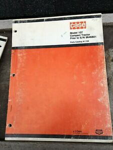 Original Case Model 107 Compact Tractor Prior To S n 9676801 Parts Catalog A1156