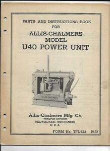Allis chalmers Model U40 Power Unit Parts And Instructions Book