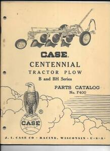 Case Centennial Tractor Plow B And Bh Series Parts Catalog No F400