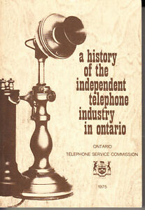 A History of the Independent Telephone Industry In Ontario. 1975. Softcover
