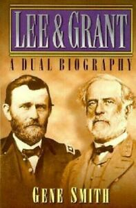 Lee and Grant : A Dual Biography by Gene Smith $4.09