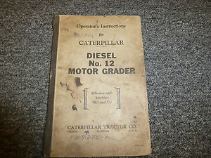 Caterpillar Cat No 12 Diesel Motor Road Grader Owner Operator Maintenance Manual