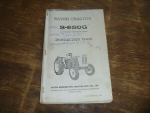 Satoh S 650g Bison Tractor 4 Cyl Pb Gas Engine Owner Operator Maintenance Manual