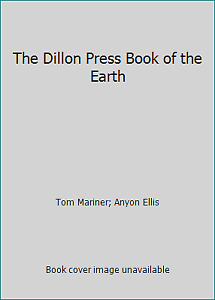 The Dillon Press Book of the Earth by Tom Mariner; Anyon Ellis $16.08