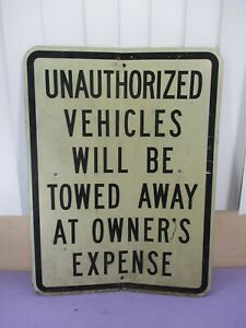 Vintage Unauthorized Vehicles Will Be Towed Street Business Sign 24 X 18