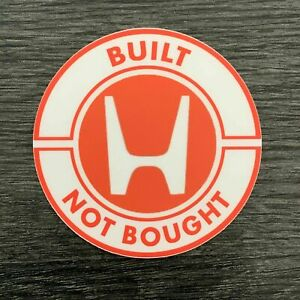 Honda Built Not Bought Sticker Decal Civic Accord Type R Si Jdm I tec