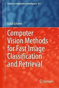 Computer Vision Methods for Fast Image Classication and Retrieval 821 Studies in GBP 76.87