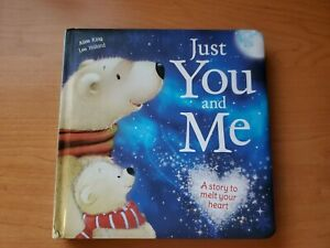 Just You And Me: A Story To Melt Your Heart By Alice King amp; Lee Holland 2016 $6.99