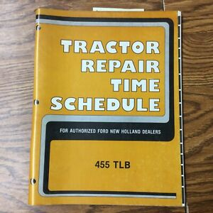 Ford New Holland 455 Tractor Loader Backhoe Repair Time Schedule Service Manual