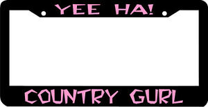 Country Gurl Yee Ha Girl Pink License Plate Frame