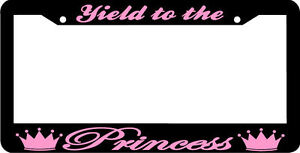 Yield To The Princess Pink License Plate Frame