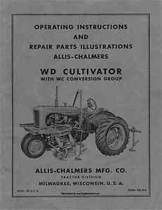 Allis Chalmers Wd Cultivator With Wc Conversion Group Operators And Parts Manual