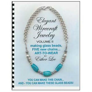 ELEGANT WIRECRAFT JEWELRY II by Esther Lee Chain Maille Beadmaking $35.00