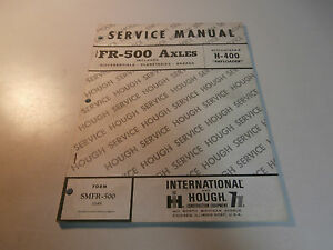 International Hough Ih Fr500 Axle For H 400 Pay Loader Service Repair Manual