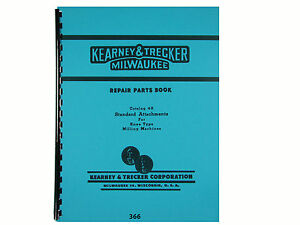 Kearney Trecker Milling Machine Standard Attachments Parts List Manual 366