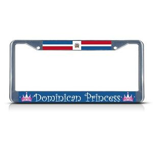 Dominican Republic Princess Chrome Heavy Duty Metal License Plate Frame Tag