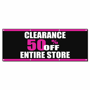 Clearance 50 Off Entire Store Sale Business Sign Banner 4 X 8 W 8 Grommets