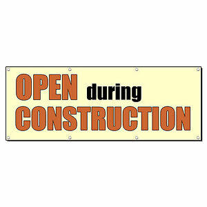 Open During Construction Banner Sign 3 Ft X 6 Ft w 6 Grommets
