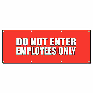 Do Not Enter Employees Only Banner Sign 3 Ft X 6 Ft w 6 Grommets