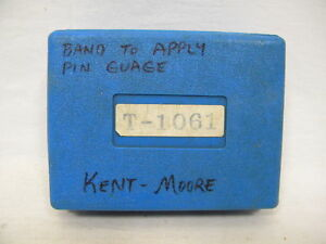 Kent Moore T 1061 j25014 Band To Apply Pin Gauge diesel gm chevy mopar ford
