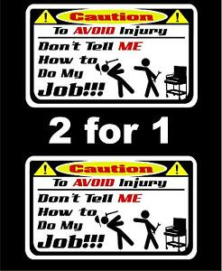2 Don T Tell Me How To Do My Job Decals Matco Tool Box Cart Mechanic Socket
