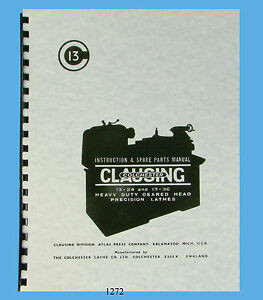 Clausing Colchester 13 x24 13 x36 Lathe Instruction Parts List Manual 1272