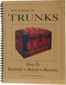 Antique Trunk Restoration Book Chest Steamer Vintage New Info Refinish Restore