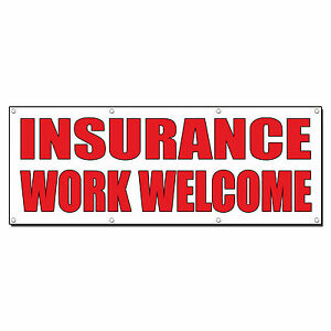 Insurance Work Welcome Auto Body Shop Car Banner Sign 6 X 3 w 6 Grommets