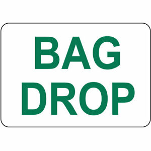 Horizontal Metal Sign Multiple Sizes Bag Drop Green On White Security Checkpoint