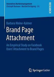 Brand Page Attachment An Empirical Study On Facebook Users Attachment To Brand