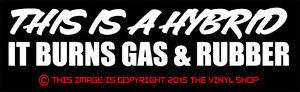 this Is A Hybrid Burns Gas Rubber Hot Rod Street Outlaw Funny Decal Sticker