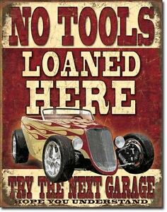 Vintage Replica Tin Metal Sign No Tools Loaned Here On Nex Garage Snap Shop 1762