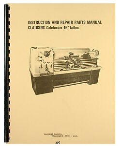 Clausing Colchester 15 Lathe Instruction Repair Parts List Manual 45