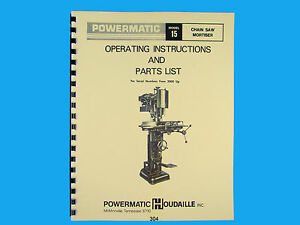 Powermatic Model 15 Chain Saw Mortiser Instruction Parts Manual 304