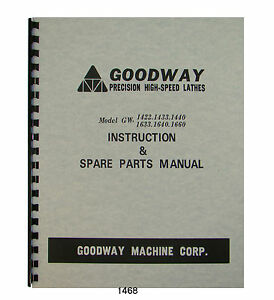 Goodway Lathe Gw1422 1433 1440 1633 1640 1660 Instruction parts Manual 1468