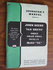 Original John Deere Van Brunt Press Grain Drill Model Ll Operators Manual