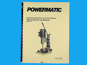Powermatic Model 701 Bench Top Mortiser Instruction Parts Manual 305