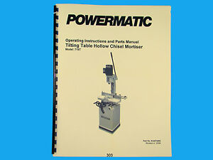 Powermatic Model 719t Hollow Chisel Mortiser Instruction Parts Manual 303