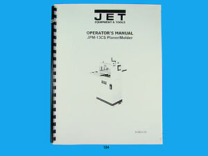 Jet Jpm 13cs Wood Planer Molder Owners Manual 184