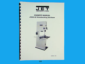 Jet Jwbs 20 Woodworking Band Saw Operators Parts List Manual 239