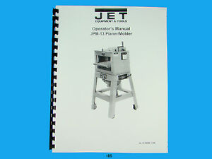 Jet Jpm 13 Wood Planer Molder Owners Manual 185