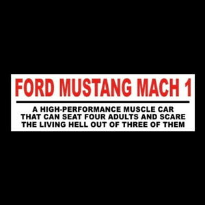 Funny Ford Mustang Mach 1 Decal Bumper Sticker Muscle Car 1969 1970 1971 1972