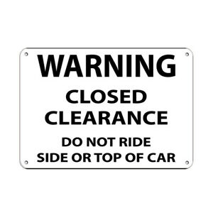Horizontal Metal Sign Multiple Sizes Warning Close Clearance Ride Side Top Car